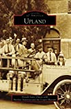 Upland (CA) (Images of America) (Images of America (Arcadia Publishing))