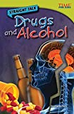 Straight Talk: Drugs and Alcohol (Time for Kids Nonfiction Readers: Level 4.5)