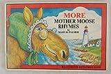 More Mother Moose rhymes