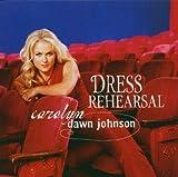 Carolyn Dawn Johnson Dress Rehearsal