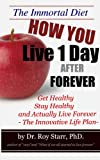 img - for The Immortal Diet - How You Live 1 Day After Forever (Immortalist Secrets) book / textbook / text book