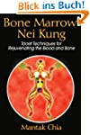 Bone Marrow Nei Kung: Taoist Techniqu...
