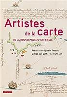 Artistes de la carte, De la Renaissance au XXIe siècle : L'explorateur, le stratège, le géographe