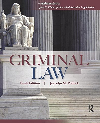 Criminal Law (John C. Klotter Justice Administration Legal)