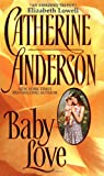 Baby Love [Mass Market Paperback] [2006] mass market Ed. Catherine Anderson