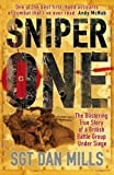 Dan Mills Sniper One: The Blistering True Story of a British Battle Group Under Siege