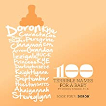100 Terrible Names for a Baby: Volume 4 (       UNABRIDGED) by Johnny Dongle Narrated by Bill Fisher
