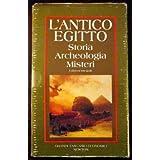L'antico Egitto. Storia, archeologia, misteri. Edizioni integrali