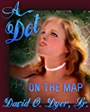 A Dot on the Map [Dot on the Map Book 1]