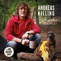 Meine großen Abenteuer Hörbuch von Andreas Kieling Gesprochen von: Andreas Kieling