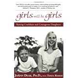 Girls Will Be Girls: Raising Confident and Courageous Daughtersby Joann Deak