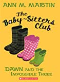 Dawn And The Impossible Three (Turtleback School & Library Binding Edition) (The Baby-Sitters Club) (0606150412) by Martin, Ann M.