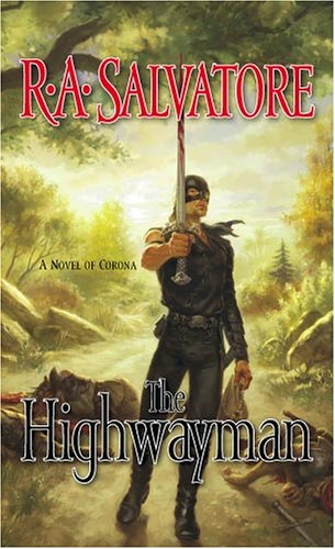 The Highwayman: A Novel of Corona, R. A. Salvatore