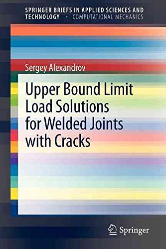 upper-bound-limit-load-solutions-for-welded-joints-with-cracks-by-author-sergey-alexandrov-published
