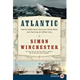 Atlantic Lp: Great Sea Battles, Heroic Discoveries, Titanic Storms, and a Vast Ocean of a Million Storiesby Simon Winchester