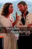 William Shakespeare Oxford Bookworms Library: Stage 2: Much Ado About Nothing: Reader. 7. Schuljahr, Stufe 2 Stage 2: 700 Headwords (Oxford Bookworms ELT)
