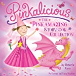 Pinkalicious: The Pinkamazing Storybook Collection | Victoria Kann