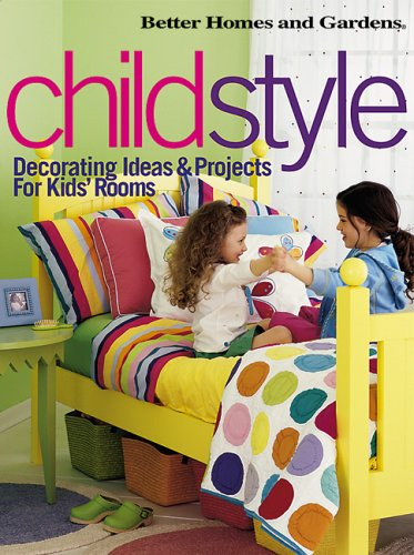 Childstyle : Decorating Ideas & Projects for Kids Rooms, AMY TINCHER-DURIK, BETTER HOMES AND GARDENS BOOKS, BETTER HOMES AND GARDENS BOOKS (COR)