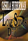 img - for Love Songs for the Dead (Gloria Berk Mysteries) book / textbook / text book