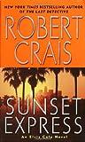 Sunset Express: An Elvis Cole Novel (Elvis Cole Novels)