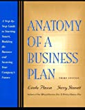 Anatomy of a Business Plan: A Step-By-Step Guide to Starting Smart, Building the Business and Securing Your Compny's Future (1574100246) by Pinson, Linda
