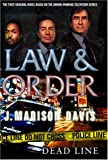 Law and Order: Dead Line (Law & Order (Ibooks)) (0743497988) by Davis, J. Madison