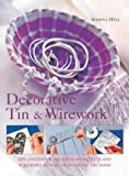 cover of Decorative Tin and Wirework: Contemporary Craft Projects and Inspirational Ideas