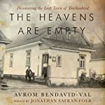 The Heavens Are Empty: Discovering the Lost Town of Trochenbrod | Avrom Bendavid-Val