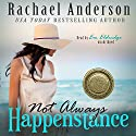 Not Always Happenstance: Power of the Matchmaker Audiobook by Rachael Anderson Narrated by Em Eldridge