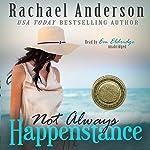 Not Always Happenstance: Power of the Matchmaker   Rachael Anderson