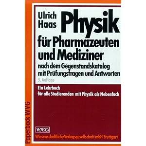 Physik für Pharmazeuten und Mediziner. Nach dem Gegenstandskatalog mit Prüfungsfragen und Antworte
