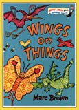 Wings on Things (Bright and Early Books) (0001714546) by Brown, Marc