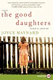The Good Daughters LP: A Novel (0062002120) by Maynard, Joyce