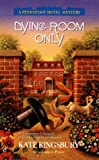 Dying Room Only (Pennyfoot Hotel Mystery Series) (042516568X) by Kingsbury, Kate