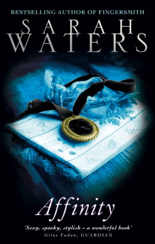 Sarah Waters - Affinity (English Edition)