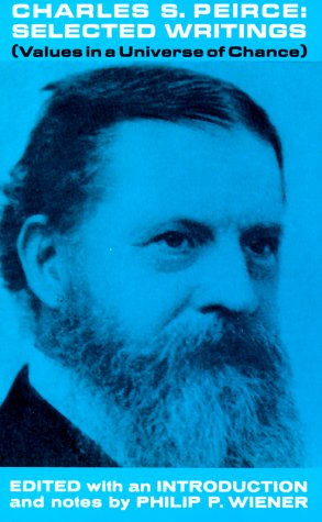 Charles S. Peirce : Selected Writings, CHARLES PEIRCE