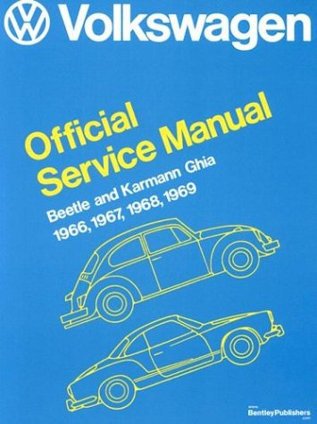 Volkswagen Beetle and Karmann Ghia Official Service Manual Type 1: 1966-1969