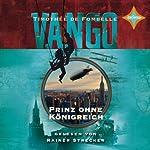 Prinz ohne Königreich (Vango 2) | Timothée De Fombelle