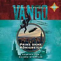 Prinz ohne Königreich (Vango 2) Hörbuch