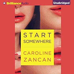 Start Somewhere | [Caroline Zancan]