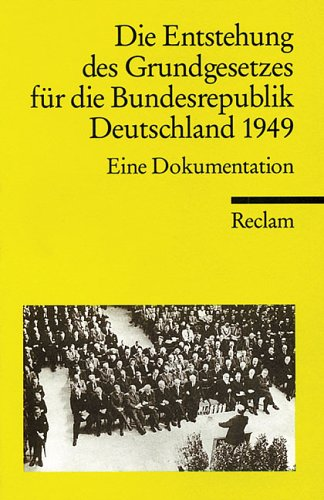 Die Entstehung des Grundgesetzes für die Bundesrepublik 1949