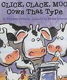 Doreen Cronin Click, Clack, Moo: Cows That Type (Clicka Clack Moo)