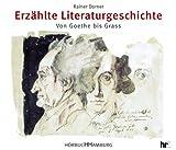 img - for Erz hlte Literaturgeschichte. 7 CDs. Von Goethe bis Grass. book / textbook / text book