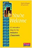 You're Welcome: 30 Innovative Ideas for the Inclusive Classroom