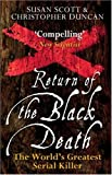 Return of the Black Death: The World's Greatest Serial Killer (0470090014) by Scott, Susan