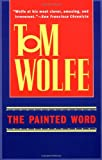 The Painted Word (0553380656) by Tom Wolfe