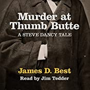 Murder at Thumb Butte: A Steve Dancy Tale | James D. Best