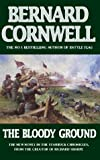 Bernard Cornwell The Bloody Ground (The Starbuck Chronicles, Book 4)
