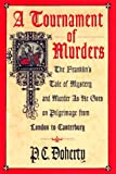 A Tournament of Murders: The Franklin's Tale of Mystery and Murder as He Goes on Pilgrimage from London to Canterbury