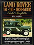 R.M. Clarke Land Rover 90/110 Defender Gold Portfolio 1983-1994 (Brooklands Books Road Test Series)